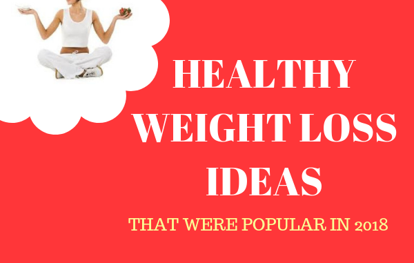HEALTHY WEIGHT LOSS IDEAS 2018